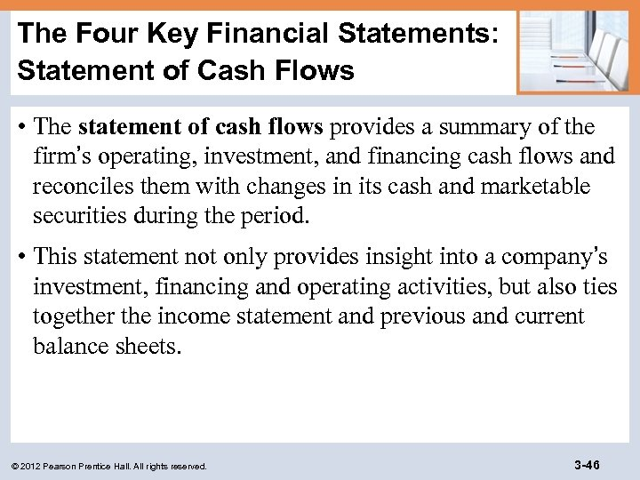 The Four Key Financial Statements: Statement of Cash Flows • The statement of cash