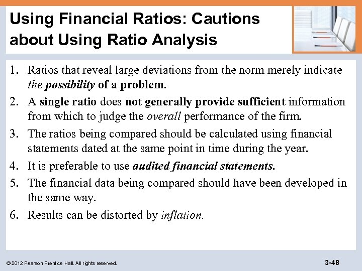 Using Financial Ratios: Cautions about Using Ratio Analysis 1. Ratios that reveal large deviations