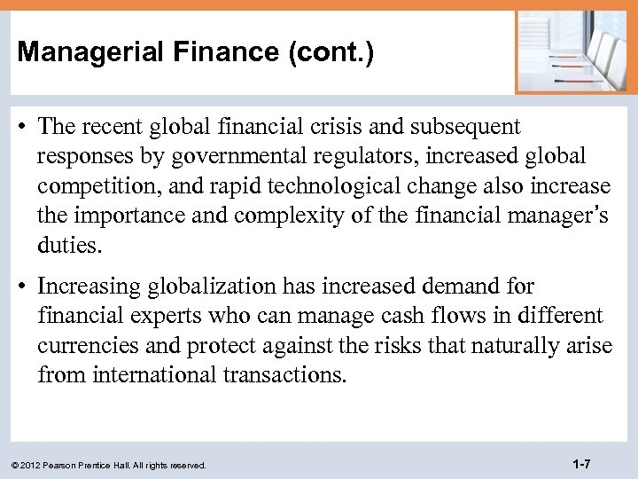 Managerial Finance (cont. ) • The recent global financial crisis and subsequent responses by