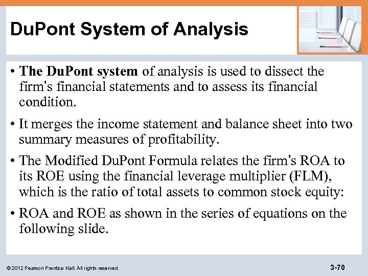 Du. Pont System of Analysis • The Du. Pont system of analysis is used