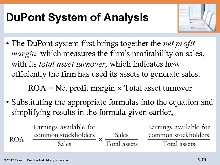 Du. Pont System of Analysis • The Du. Pont system first brings together the
