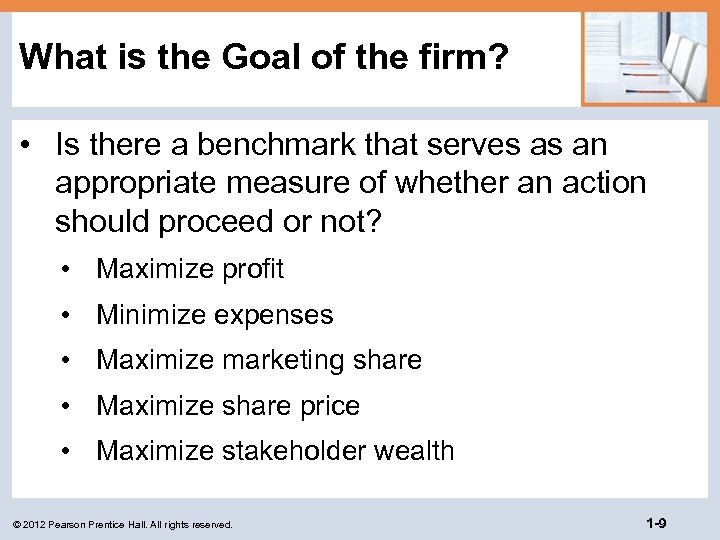 What is the Goal of the firm? • Is there a benchmark that serves