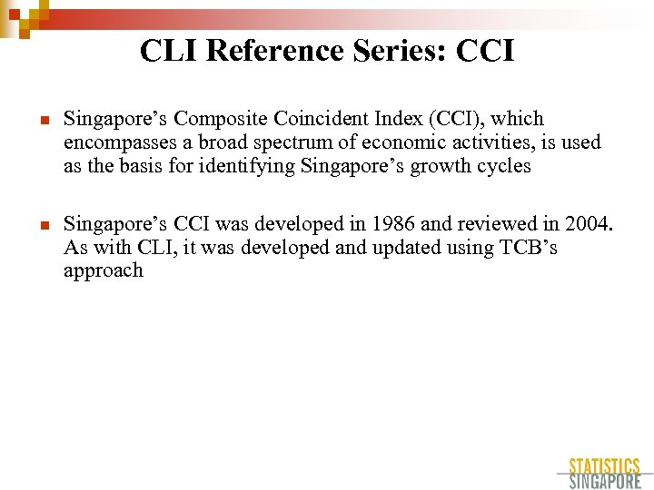 CLI Reference Series: CCI n Singapore's Composite Coincident Index (CCI), which encompasses a broad