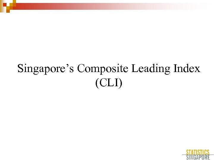 Singapore's Composite Leading Index (CLI)