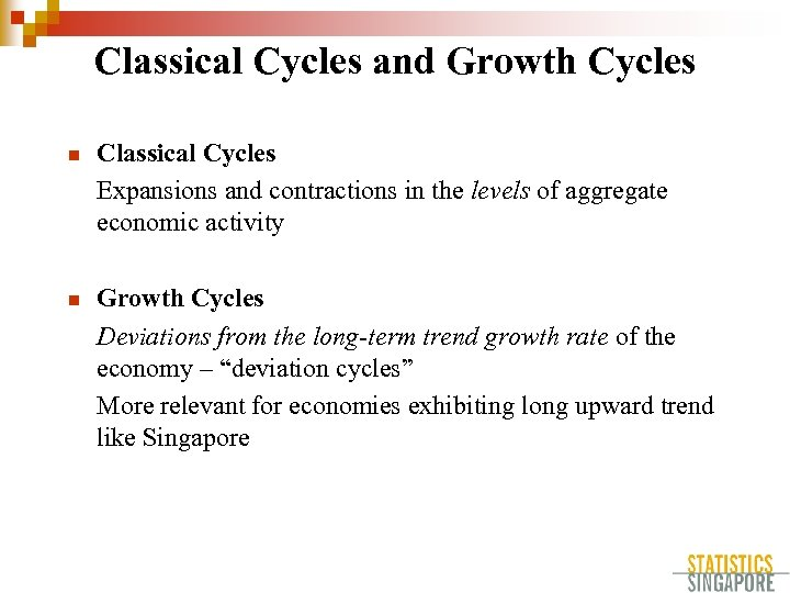 Classical Cycles and Growth Cycles n Classical Cycles Expansions and contractions in the levels