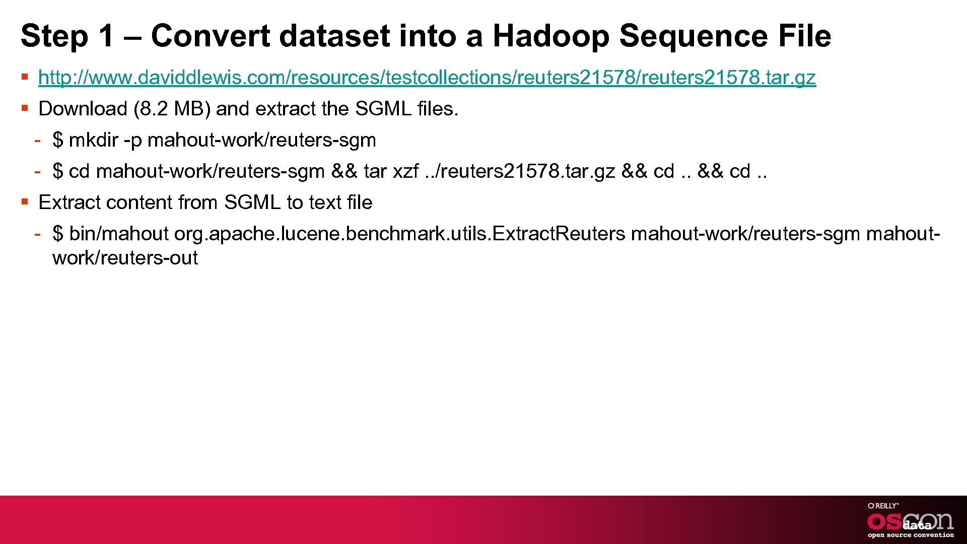 Step 1 – Convert dataset into a Hadoop Sequence File § http: //www. daviddlewis.