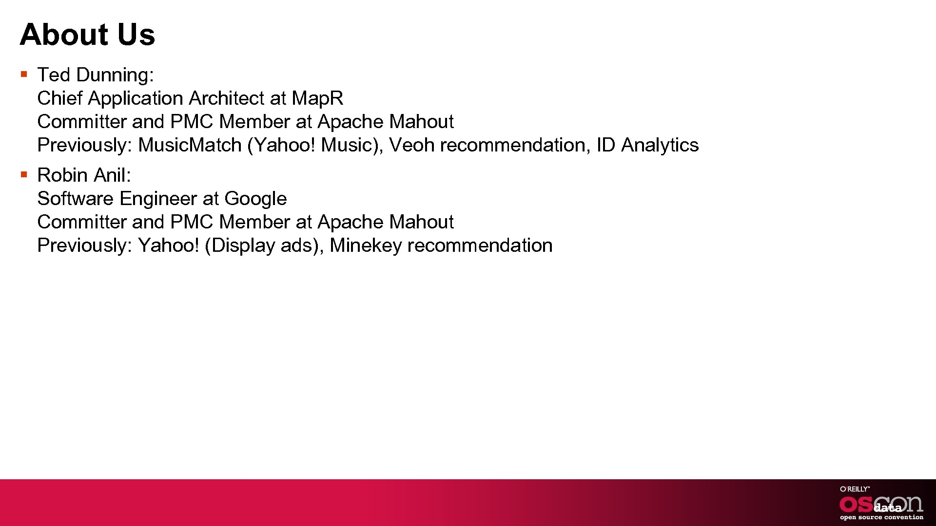 About Us § Ted Dunning: Chief Application Architect at Map. R Committer and PMC