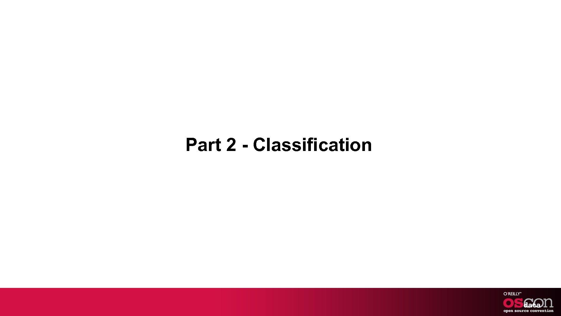 Part 2 - Classification
