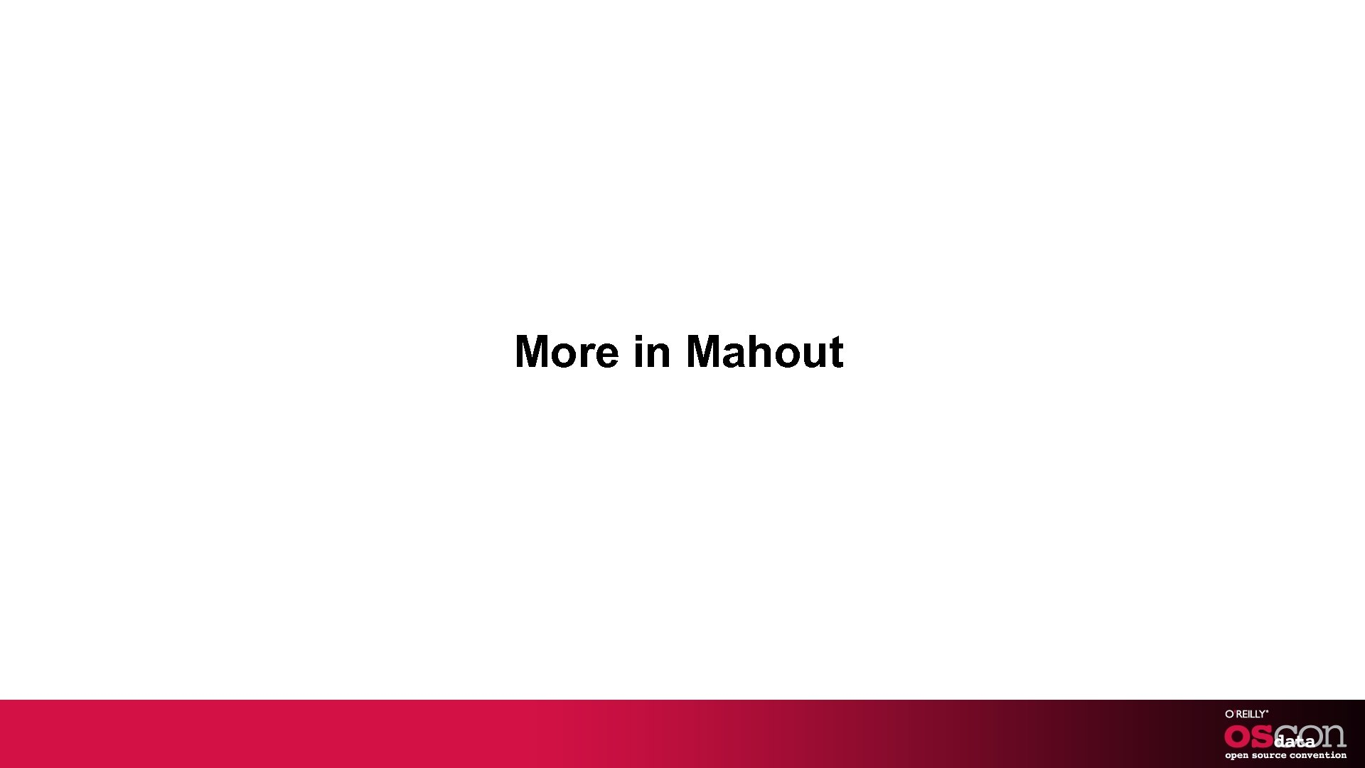 More in Mahout