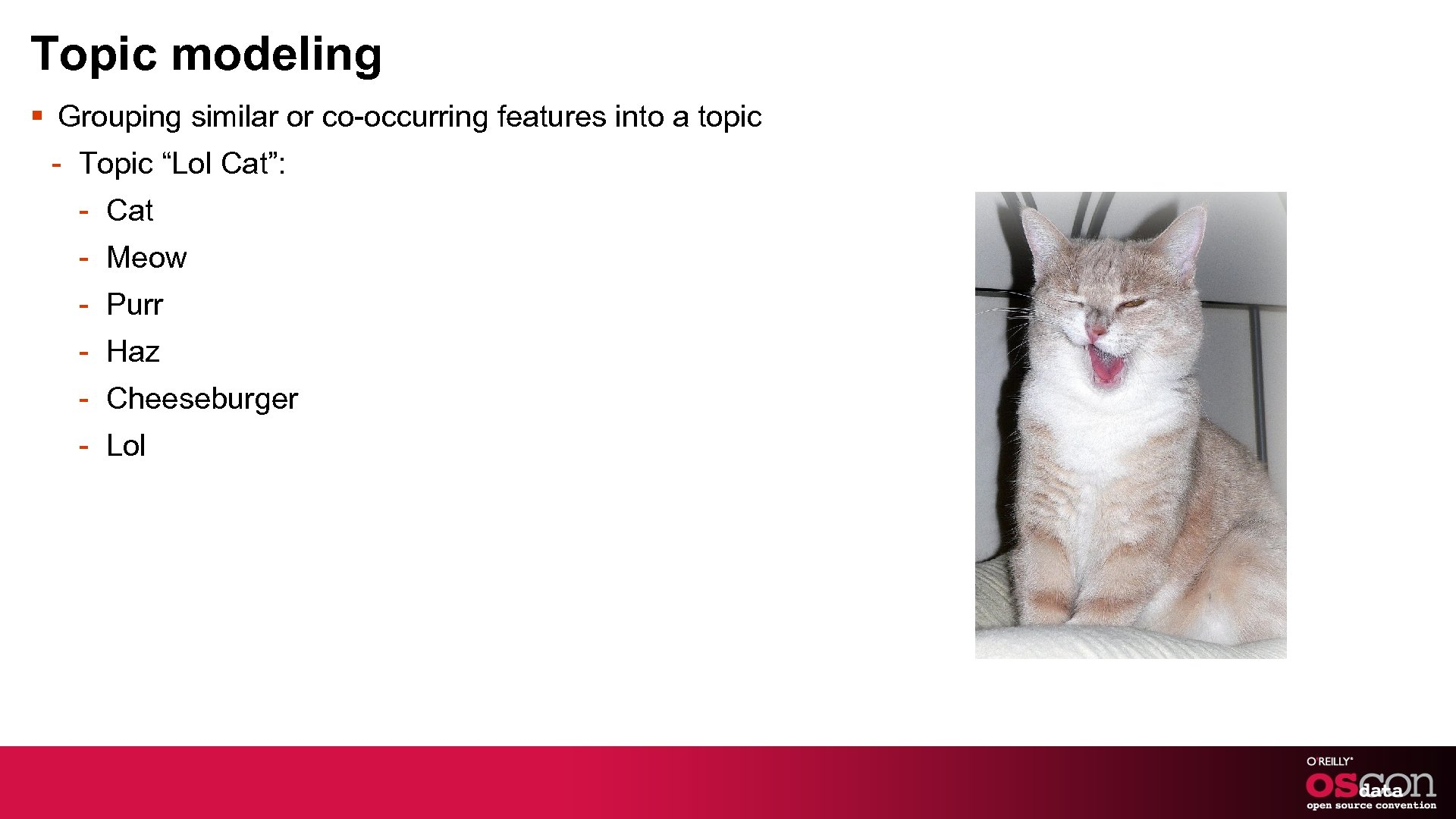 """Topic modeling § Grouping similar or co-occurring features into a topic - Topic """"Lol"""