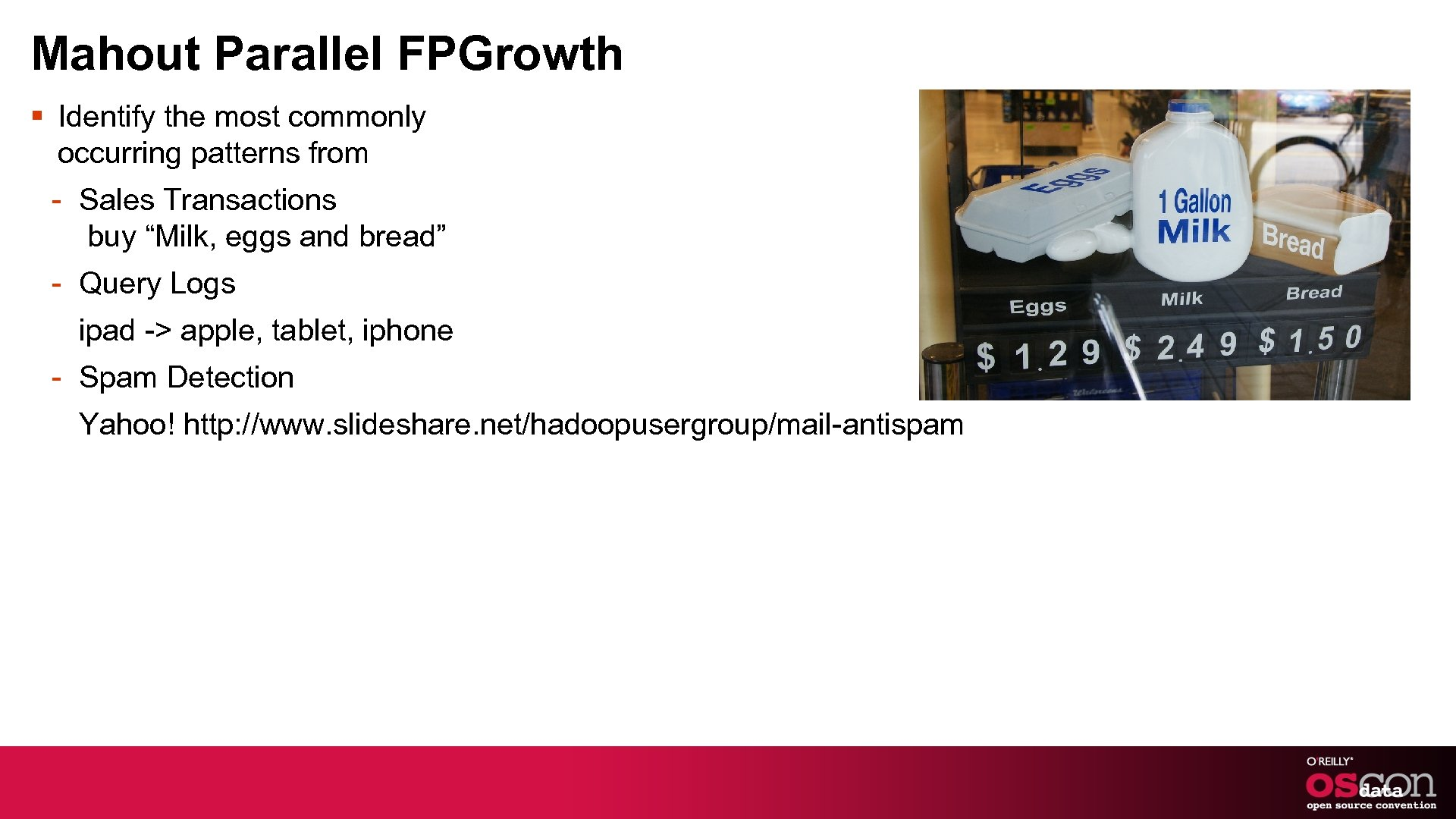 Mahout Parallel FPGrowth § Identify the most commonly occurring patterns from - Sales Transactions