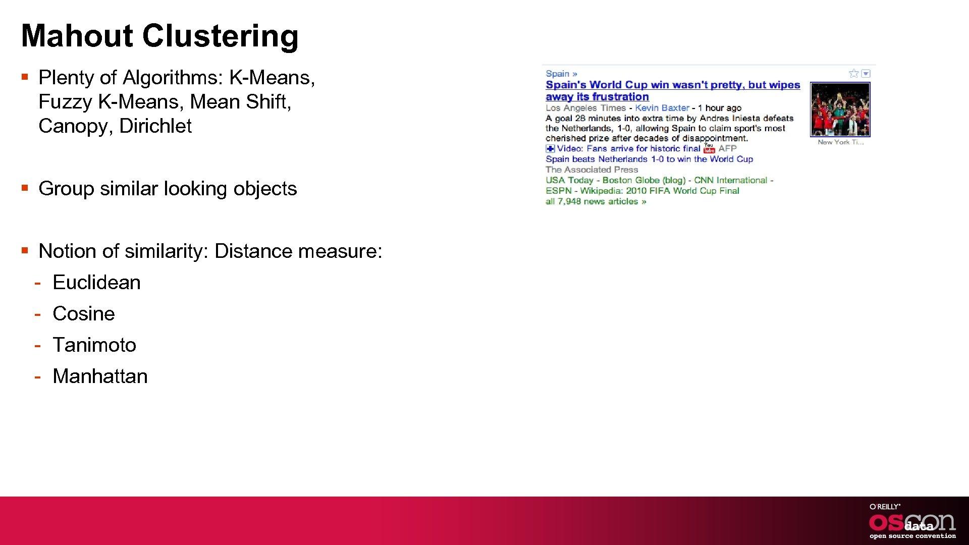 Mahout Clustering § Plenty of Algorithms: K-Means, Fuzzy K-Means, Mean Shift, Canopy, Dirichlet §