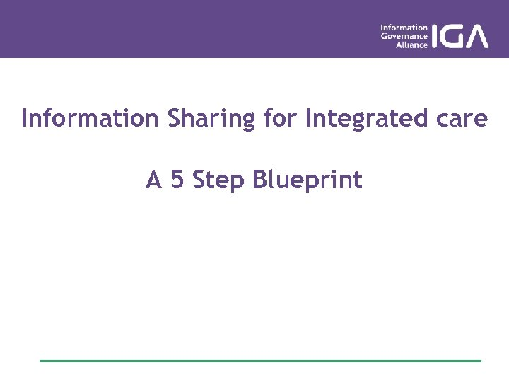 Information Sharing for Integrated care A 5 Step Blueprint