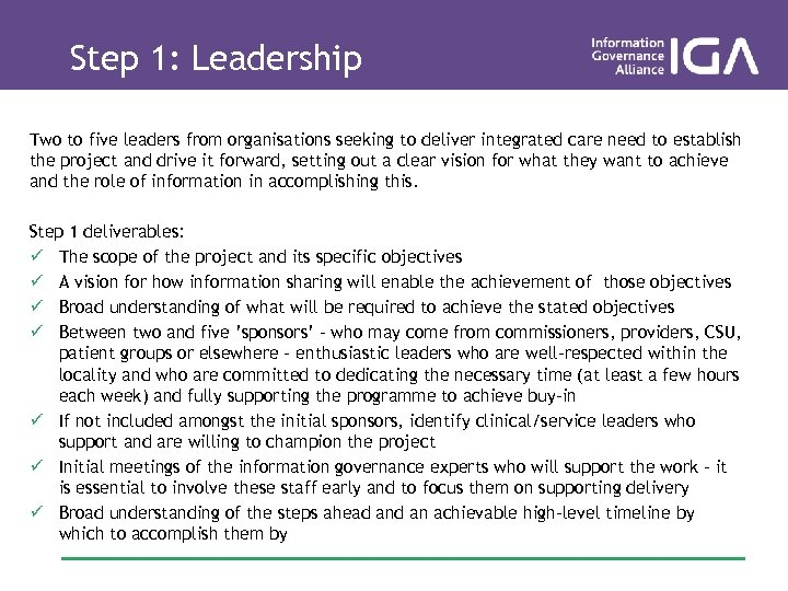 Step 1: Leadership Two to five leaders from organisations seeking to deliver integrated care