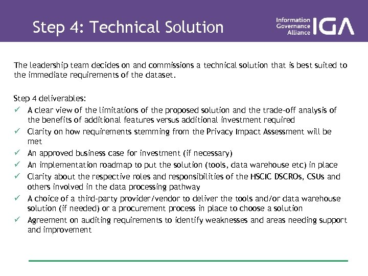 Step 4: Technical Solution The leadership team decides on and commissions a technical solution