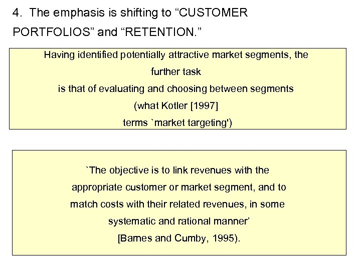 """4. The emphasis is shifting to """"CUSTOMER PORTFOLIOS"""" and """"RETENTION. """" Having identified potentially"""