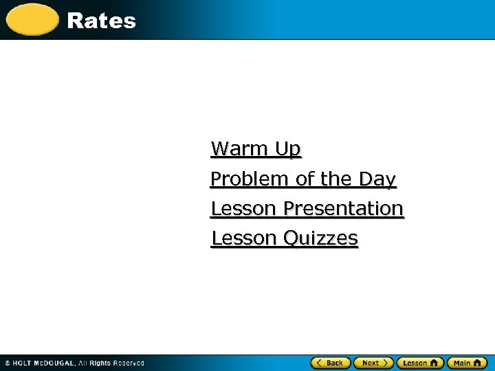 Rates Warm Up Problem of the Day Lesson Presentation Lesson Quizzes