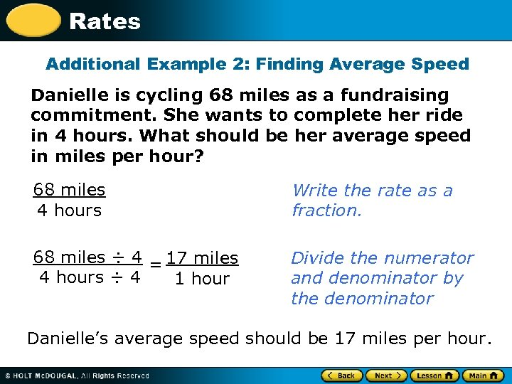 Rates Additional Example 2: Finding Average Speed Danielle is cycling 68 miles as a