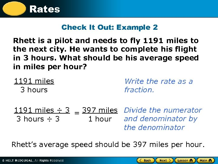 Rates Check It Out: Example 2 Rhett is a pilot and needs to fly
