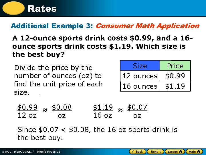 Rates Additional Example 3: Consumer Math Application A 12 -ounce sports drink costs $0.