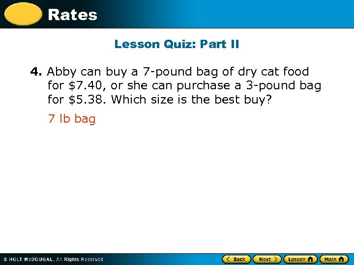 Rates Lesson Quiz: Part II 4. Abby can buy a 7 -pound bag of