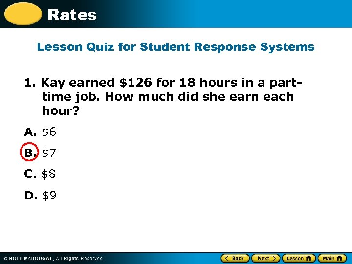 Rates Lesson Quiz for Student Response Systems 1. Kay earned $126 for 18 hours