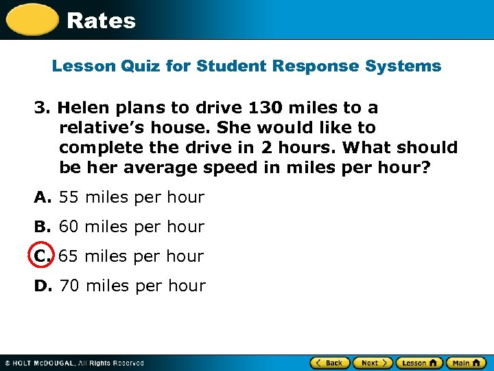 Rates Lesson Quiz for Student Response Systems 3. Helen plans to drive 130 miles