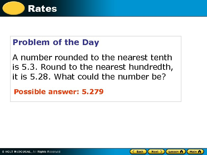 Rates Problem of the Day A number rounded to the nearest tenth is 5.