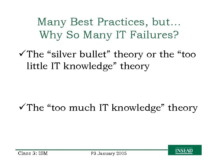 """Many Best Practices, but… Why So Many IT Failures? ü The """"silver bullet"""" theory"""