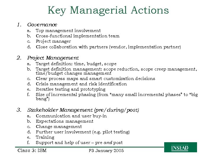Key Managerial Actions 1. Governance a. b. c. d. 2. Top management involvement Cross-functional