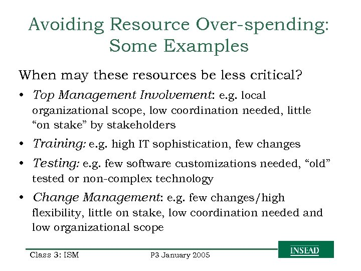 Avoiding Resource Over-spending: Some Examples When may these resources be less critical? • Top
