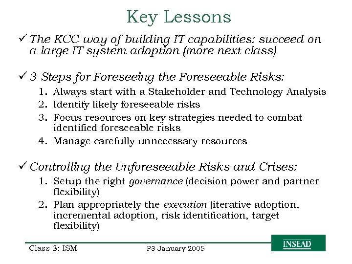 Key Lessons ü The KCC way of building IT capabilities: succeed on a large