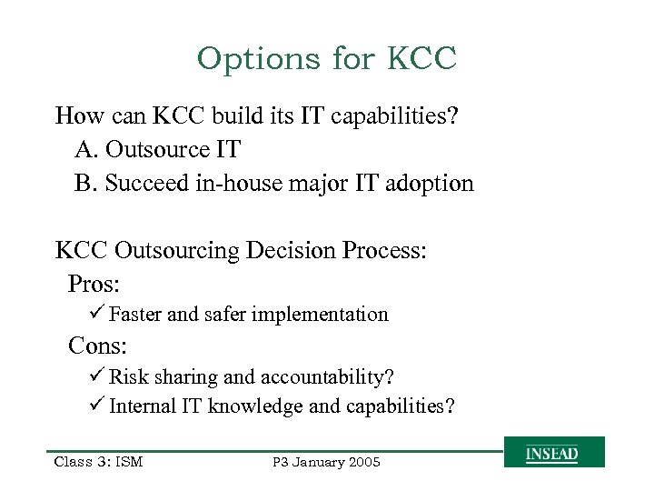 Options for KCC How can KCC build its IT capabilities? A. Outsource IT B.