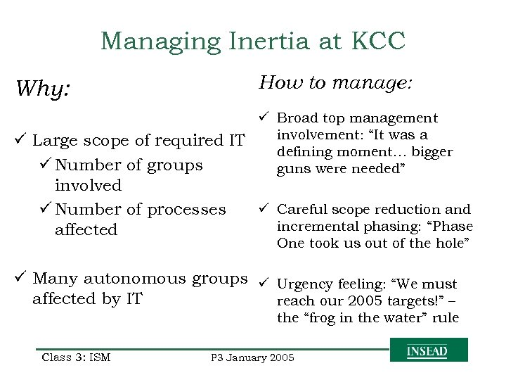 """Managing Inertia at KCC How to manage: Why: ü Broad top management involvement: """"It"""