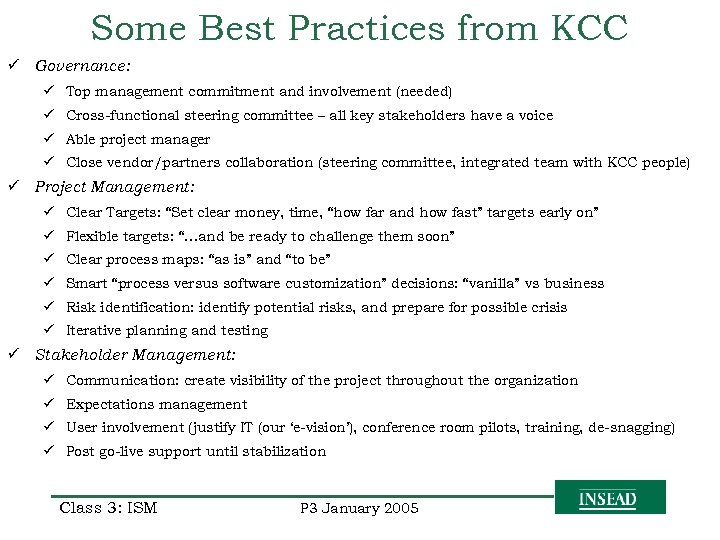 Some Best Practices from KCC ü Governance: ü Top management commitment and involvement (needed)