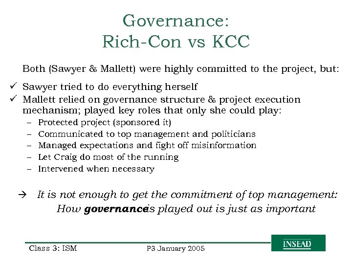 Governance: Rich-Con vs KCC Both (Sawyer & Mallett) were highly committed to the project,