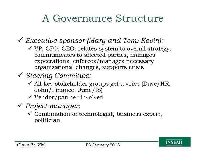 A Governance Structure ü Executive sponsor (Mary and Tom/Kevin): ü VP, CFO, CEO: relates