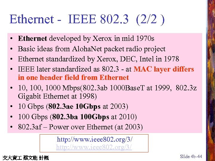 Ethernet - IEEE 802. 3 (2/2 ) • • Ethernet developed by Xerox in