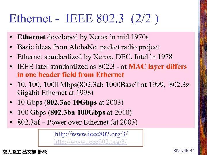 Ethernet - IEEE 802. 3 (2/2 ) • • Ethernet developed by Xerox in
