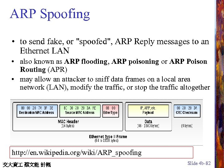 ARP Spoofing • to send fake, or