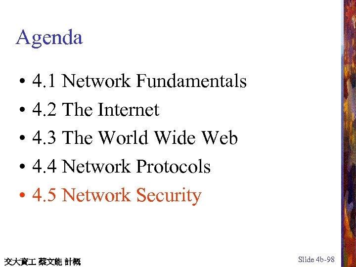 Agenda • • • 4. 1 Network Fundamentals 4. 2 The Internet 4. 3