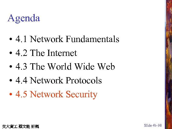 Agenda • • • 4. 1 Network Fundamentals 4. 2 The Internet 4. 3