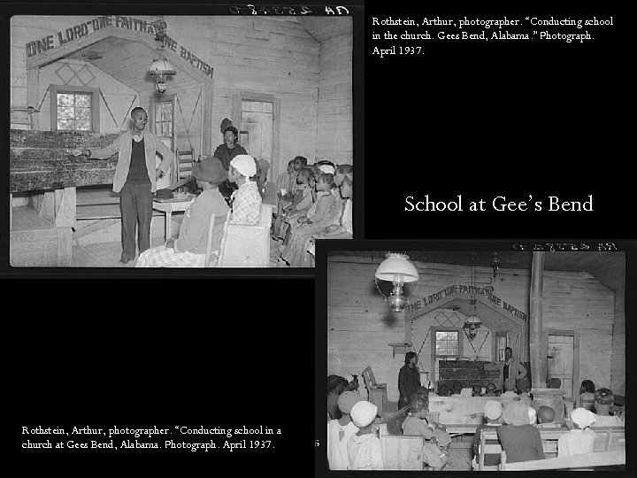 "Rothstein, Arthur, photographer. ""Conducting school in the church. Gees Bend, Alabama. "" Photograph. April"