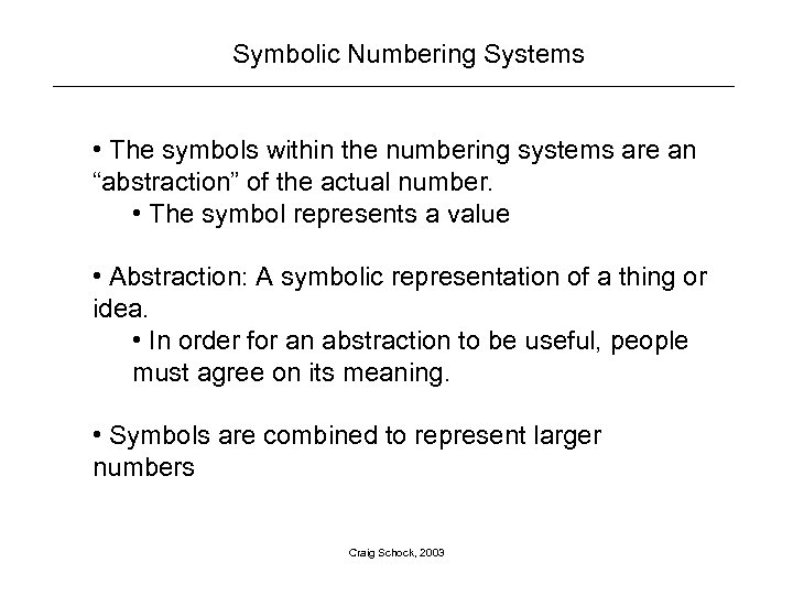 "Symbolic Numbering Systems • The symbols within the numbering systems are an ""abstraction"" of"