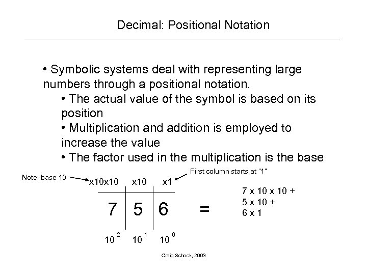 Decimal: Positional Notation • Symbolic systems deal with representing large numbers through a positional