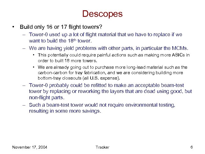 Descopes • Build only 16 or 17 flight towers? – Tower-0 used up a