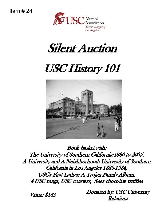 Item # 24 Silent Auction USC History 101 Book basket with: The University of