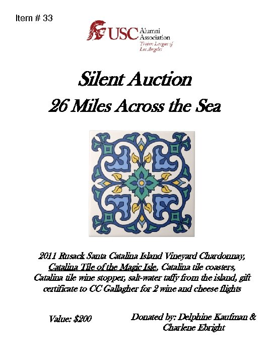 Item # 33 Silent Auction 26 Miles Across the Sea 2011 Rusack Santa Catalina