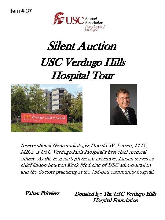 Item # 37 Silent Auction USC Verdugo Hills Hospital Tour Interventional Neuroradiologist Donald W.