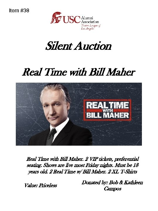 Item #38 Silent Auction Real Time with Bill Maher. 2 VIP tickets, preferential seating.